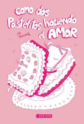 Como dos pastelitos haciendo el amor